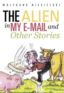 Wolfgang Niesielski, The Alien in My E-Mail and Other Stories