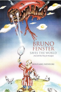 Wolfgang Niesielski, Bruno Fenster Saves the World – and Still Has Time for Breakfast