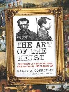 """""""The Art of the Heist"""" by Myles J. Connor Jr."""