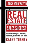 book jacket of Laugh Your Way to Real Estate Sales Success by Cathy Turney