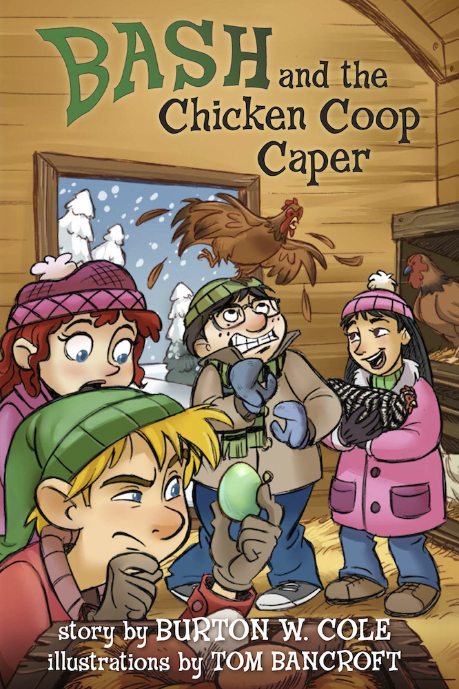 "Jacket of ""Bash and the Chicken Coop Caper"" by Burton W. Cole"