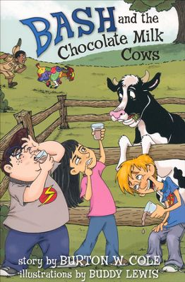 "Jacket of ""Bash and the Chocolate Milk Cows"" by Burton W. Cole"