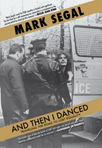 "Jacket of ""And Then I Danced: Traveling the Road to LGBT Equality"" by Mark Segal"
