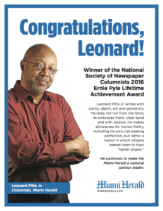 Miami Herald's congratulations to its columnist Leonard Pitts Jr. for being named the 2016 recipient of the Ernie Pyle Lifetime Achievement Award of the National Society of Newspaper Columnists